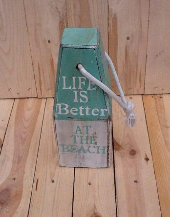 Boie grün weiss Life is better at the beach