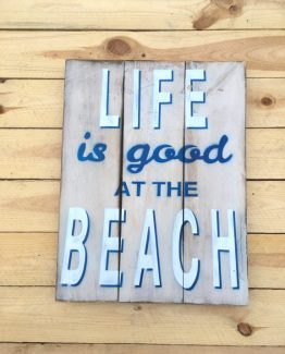 Holz Textschild Life is good at the Beach